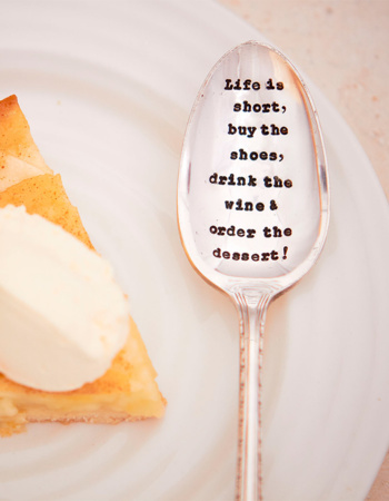 "Ražená dezertní lžička ""Life is short, buy the shoes, drink the wine & order the dessert!"""